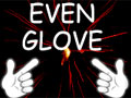 Even Glove